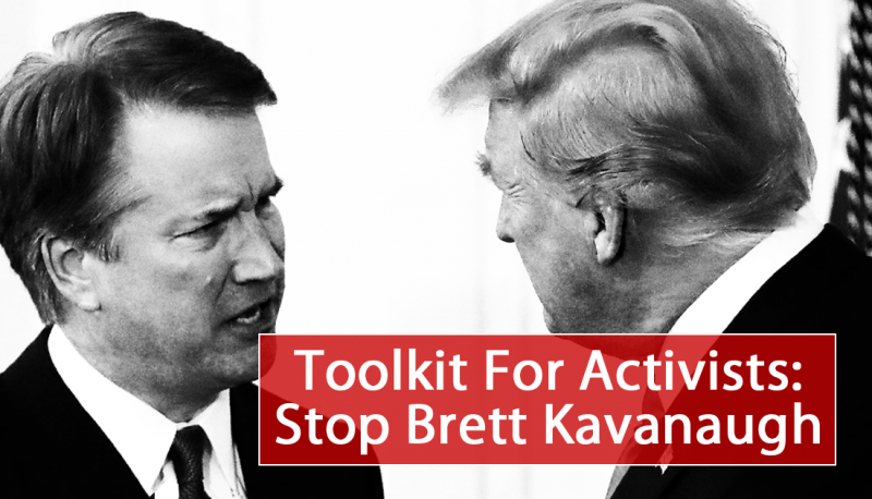 Toolkit for Activists: Stop Brett Kavanaugh