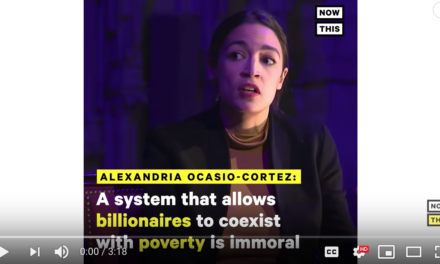 Now This: Alexandria Ocasio-Cortez Explains Why A System With Billionaires Is Immoral
