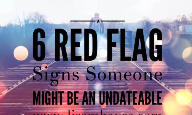 6 Red Flag Signs Someone Might Be an Undateable