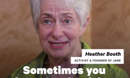 Heather Booth founded an underground abortion network in her dorm room before Roe v. Wade