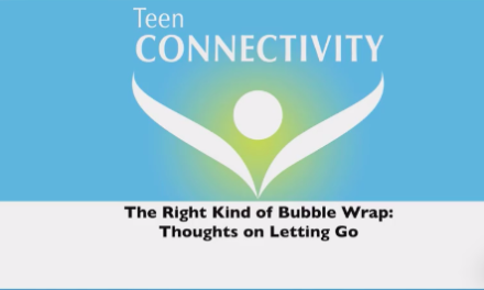 Parenting Podcast: The Right Kind of Bubble Wrap:  Thoughts on Letting Go