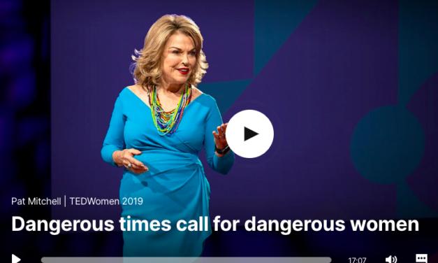 Pat Mitchell:  Dangerous times call for dangerous women
